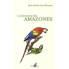 La naufragée des Amazones - Jean Godin des Odonais