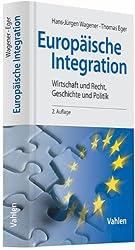 Europäische Integration: Wirtschaft und Recht, Geschichte und Politik