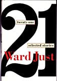Twenty-One: Selected Stories (0395537568) by Just, Ward