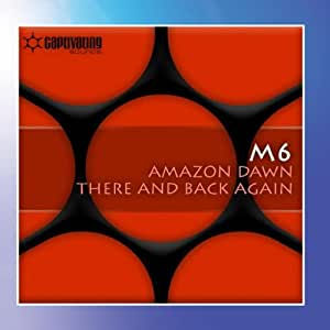 Amazon Dawn  / There And Back Again