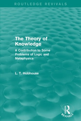 The Theory of Knowledge (Routledge Revivals): A Contribution to Some Problems of Logic and Metaphysics