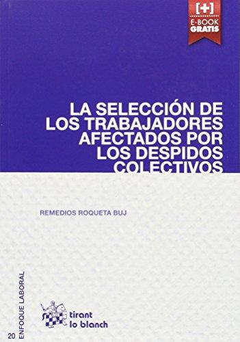 La Selección de los Trabajadores Afectados por los Despidos Colectivos (Enfoque Laboral)