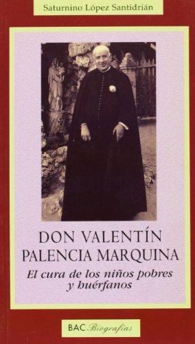 Don Valentín Palencia Marquina: El cura de los niños pobres y huérfanos (BIOGRAFÍAS)