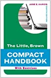 The Little, Brown Compact Handbook with Exercises (8th Edition) (Aaron Little, Brown Franchise)
