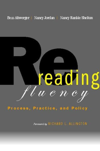 Rereading Fluency: Process, Practice, and Policy