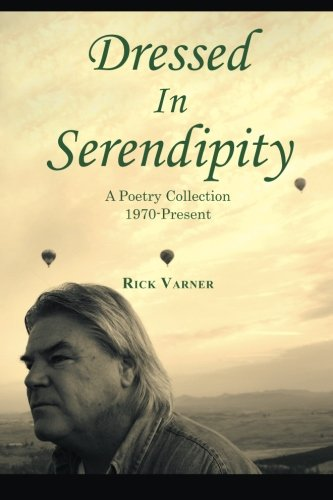 Dressed in Serendipity: A Poetry Collection 1970-Present PDF