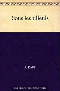 Sous les tilleuls par Alphonse Karr
