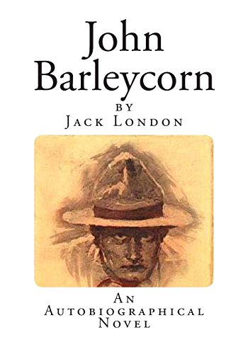 john-barleycorn-an-autobiographical-novel-jack-london-classics