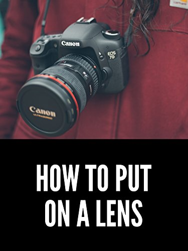 How to Put on a Camera Lens