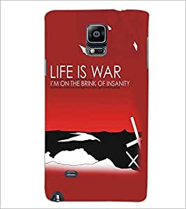 SAMSUNG GALAXY NOTE 4 LIFE IS WAR Designer Back Cover Case By PRINTSWAG