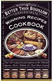 Better Than Bouillon (Winning Recipes Cookbook) (Winning Recipes Cookbook)