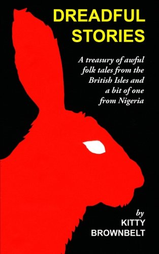 Dreadful Stories: A Treasury of Awful Folk Tales from the British Isles and a Bit of One from Nigeria (Folktales Of The British Isles compare prices)