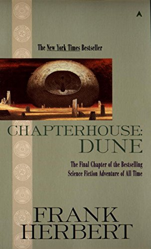 Chapterhouse: Dune (Dune Chronicles, Book 6)