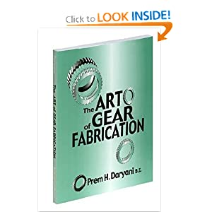 The Art of Gear Fabrication Prem H. Daryani