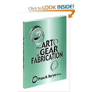 The Art of Gear Fabrication Prem H. Daryani