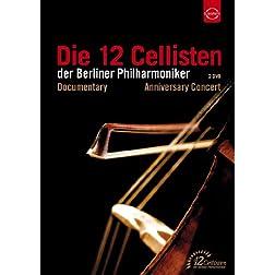 Die 12 Cellisten der Berliner Philharmoniker - Anniversary Concert & Documentary