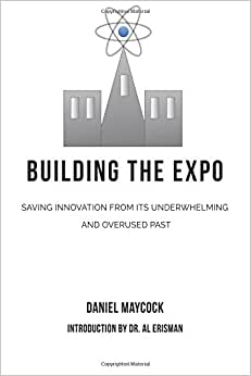 Building The Expo: Saving Innovation From It's Underwhelming & Overused Past