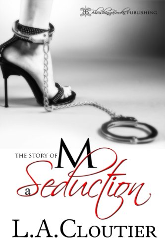 Seduction: The Story of M by L.A. Cloutier