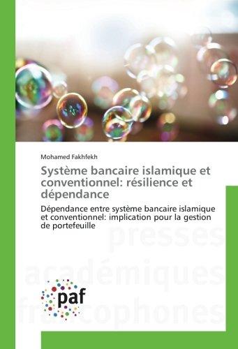Système bancaire islamique et conventionnel: résilience et dépendance: Dépendance entre système bancaire islamique et conventionnel: implication pour la gestion de portefeuille