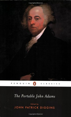 The Portable John Adams (Penguin Classics)