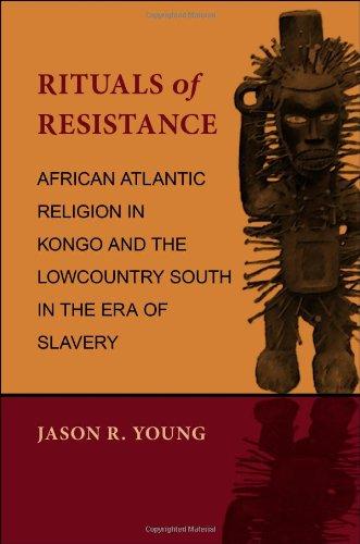 Rituals of Resistance: African Atlantic Religion in Kongo...
