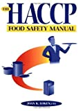 img - for The HACCP Food Safety Manual 1st (first) Edition by Loken, Joan K. published by Wiley (1995) book / textbook / text book