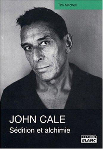 Une Biographie de John Cale : sédition et alchimie
