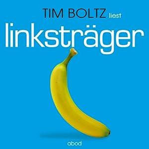 Linksträger (       ungekürzt) von Tim Boltz Gesprochen von: Tim Boltz