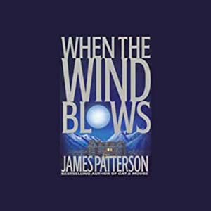 When the Wind Blows | [James Patterson]