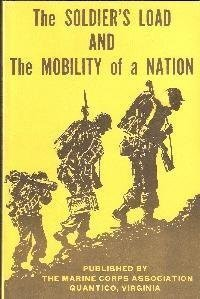 Amazon.com: The Soldier's Load and the Mobility of a Nation (9780686310013): S. L. A. Marshall: Books