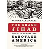 The Grand Jihad: How Islam and the Left Sabotage America [Hardcover]