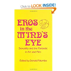 Eros in the Mind's Eye: Sexuality and the Fantastic in Art and Film (Contributions to the Study of Science... by Donald Palumbo
