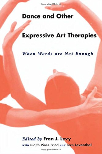Dance and Other Expressive Art Therapies: When Words Are...