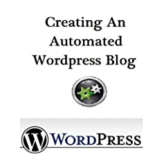 Creating An Automated WordPress Blog