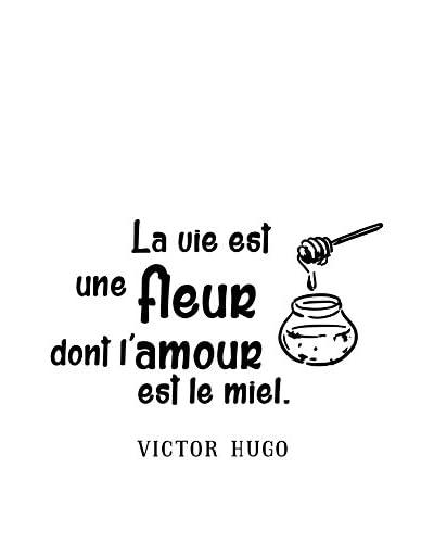 Ambiance-sticker Vinile Decorativo Quote La Vie Est Une FleurVictor Hugo