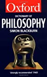 The Oxford Dictionary of Philosophy (Oxford Paperback Reference) (0192831348) by Blackburn, Simon