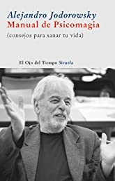 Manual de psicomagia (Ojo Del Tiempo) (Spanish Edition)