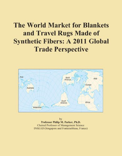 The World Market for Blankets and Travel Rugs Made of Synthetic Fibers: A 2011 Global Trade Perspective
