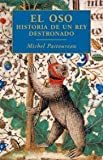 El oso/ The Bear: Historia de un rey destronado/ A History of an Overthrown King (Origenes) (Spanish Edition)