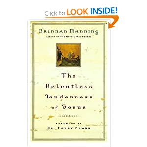 Relentless Tenderness of Jesus, The Brennan Manning