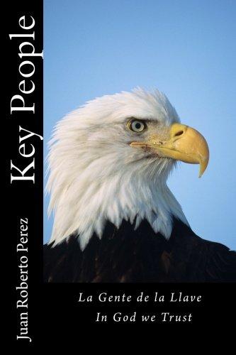 Key People: La Gente de la Llave (In God We Trust) (Volume 1) (Spanish Edition)
