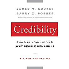 Credibility: How Leaders Gain and Lose It, Why People Demand It, 2nd Edition Audiobook by James M. Kouzes, Barry Z. Posner Narrated by Paul Boehmer
