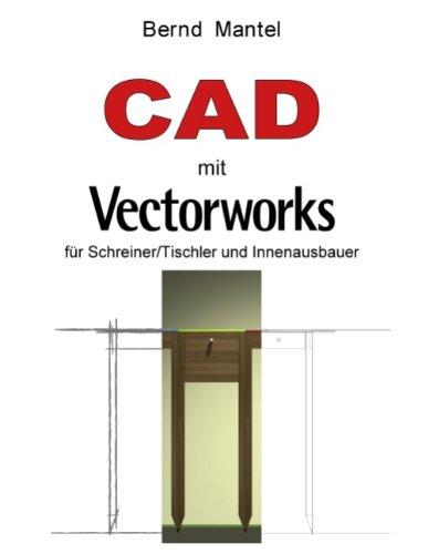 CAD mit VectorWorks: für Schreiner/Tischler