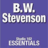 B.W. Stevenson: Studio 102 Essentials