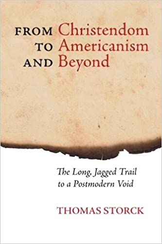From Christendom to Americanism - Thomas Storck