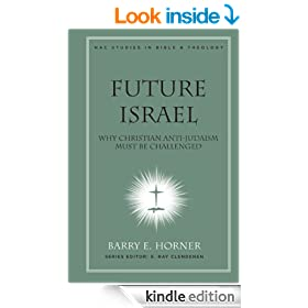 Future Israel: Why Christian Anti-Judaism Must Be Challenged: 3 (New American Commentary Studies in Bible and Theology)
