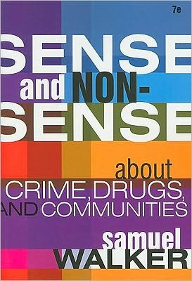 Sense and Nonsense About Crime, Drugs, and Communities...