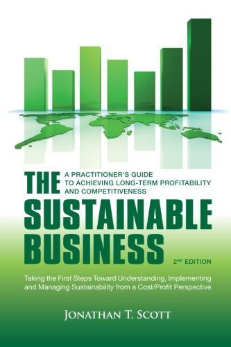 The Sustainable Business: A Practitioner's Guide to Achieving Long-Term Profitability and Competitiveness