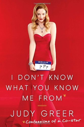 I Don'T Know What You Know Me From: Confessions Of A Co-Star front-894919