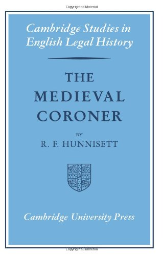 The Medieval Coroner (Cambridge Studies In English Legal History)